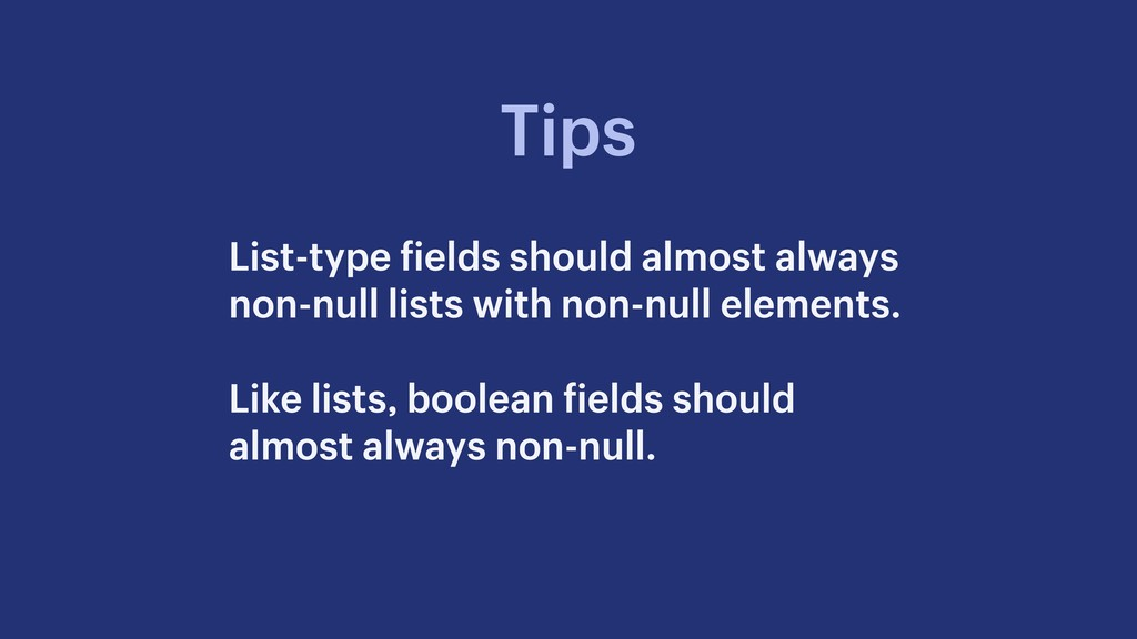 List-type fields should almost always non-null ...