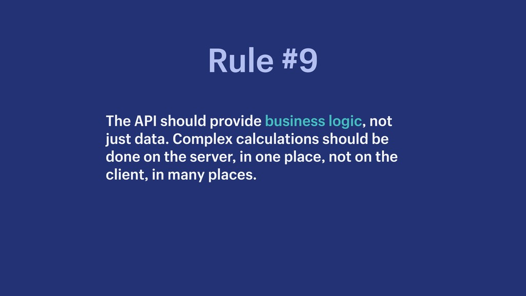 The API should provide business logic, not just...