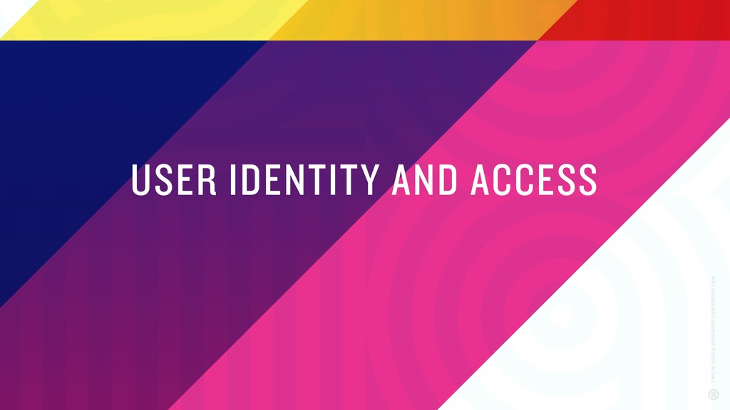 USER IDENTITY AND ACCESS