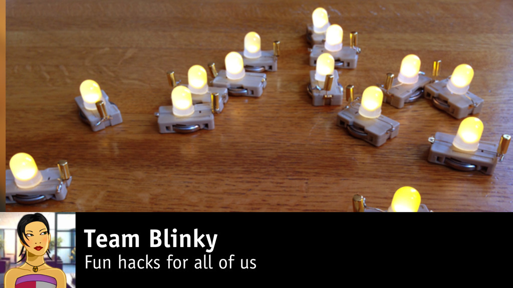 Team Blinky Fun hacks for all of us