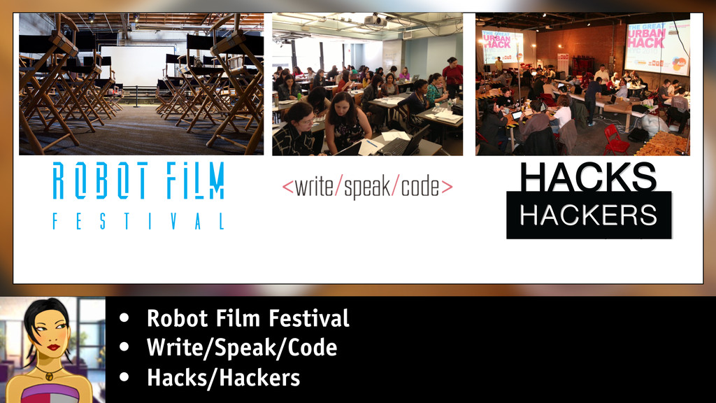 • Robot Film Festival • Write/Speak/Code • Hack...