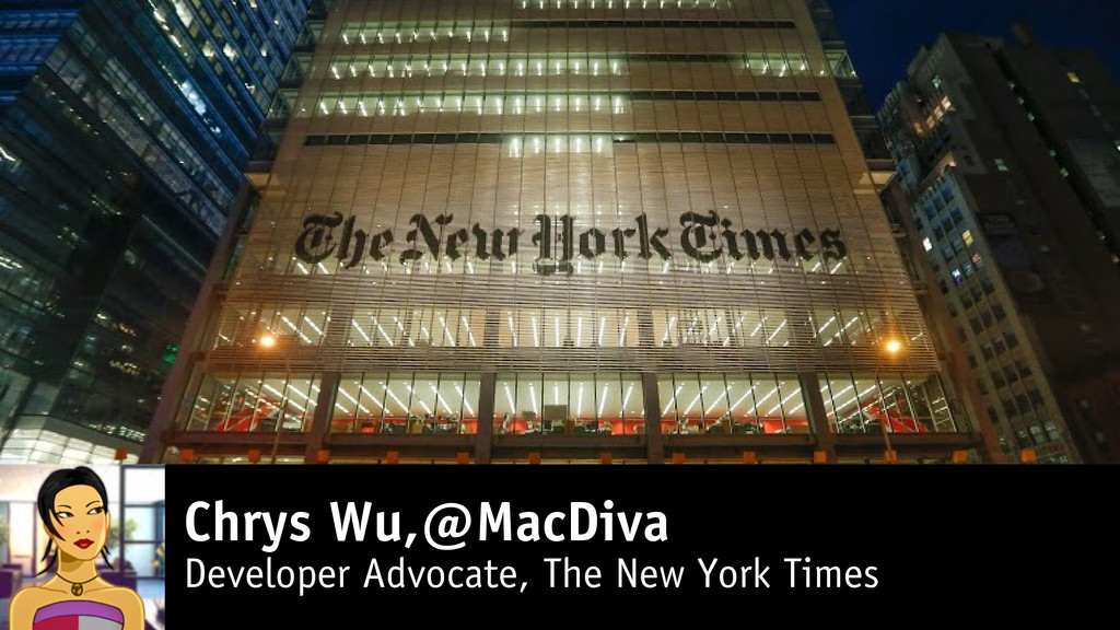 Chrys Wu,@MacDiva Developer Advocate, The New Y...