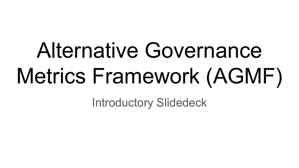 Alternative Governance Metrics Framework (AGMF)...