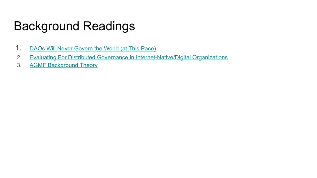Background Readings 1. DAOs Will Never Govern t...