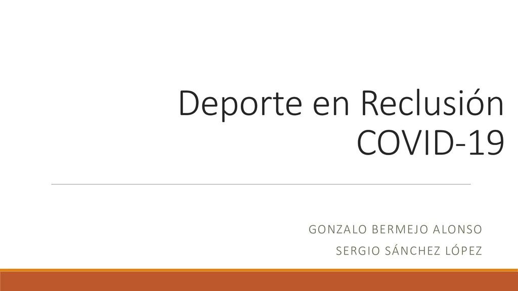 Deporte en Reclusión COVID-19 GONZALO BERMEJO A...