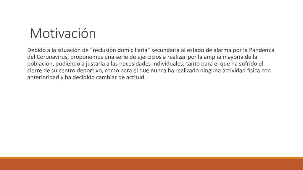 """Motivación Debido a la situación de """"reclusión ..."""