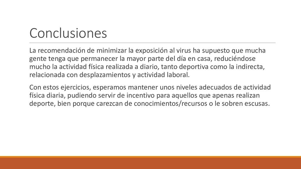 Conclusiones La recomendación de minimizar la e...