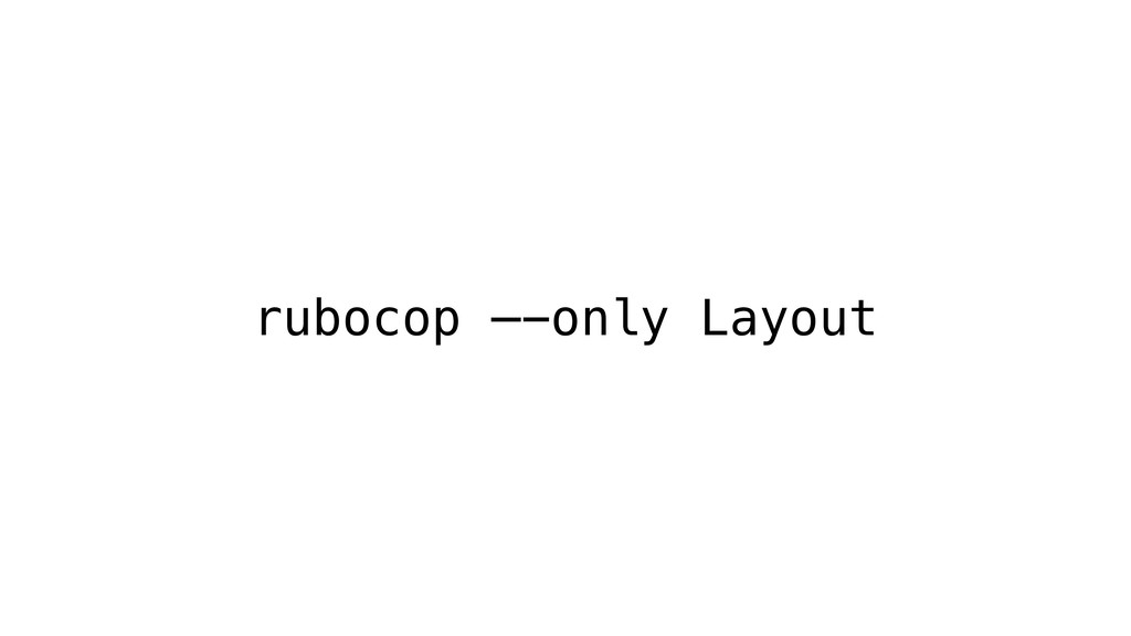 rubocop —-only Layout