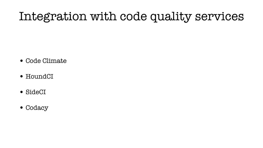 Integration with code quality services • Code C...
