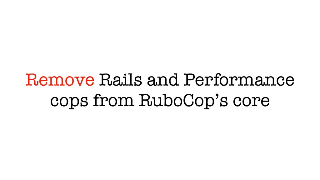 Remove Rails and Performance cops from RuboCop'...