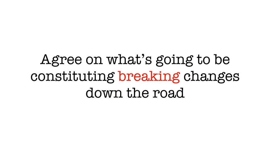 Agree on what's going to be constituting breaki...