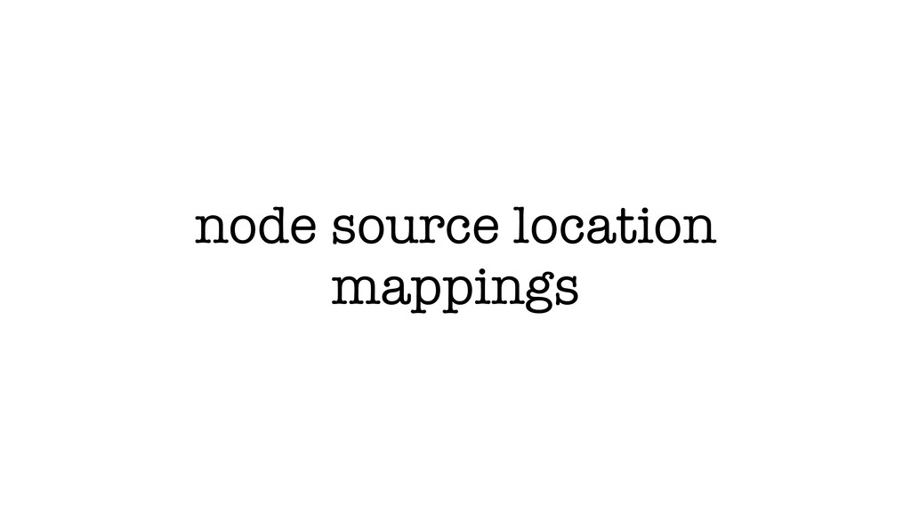 node source location mappings