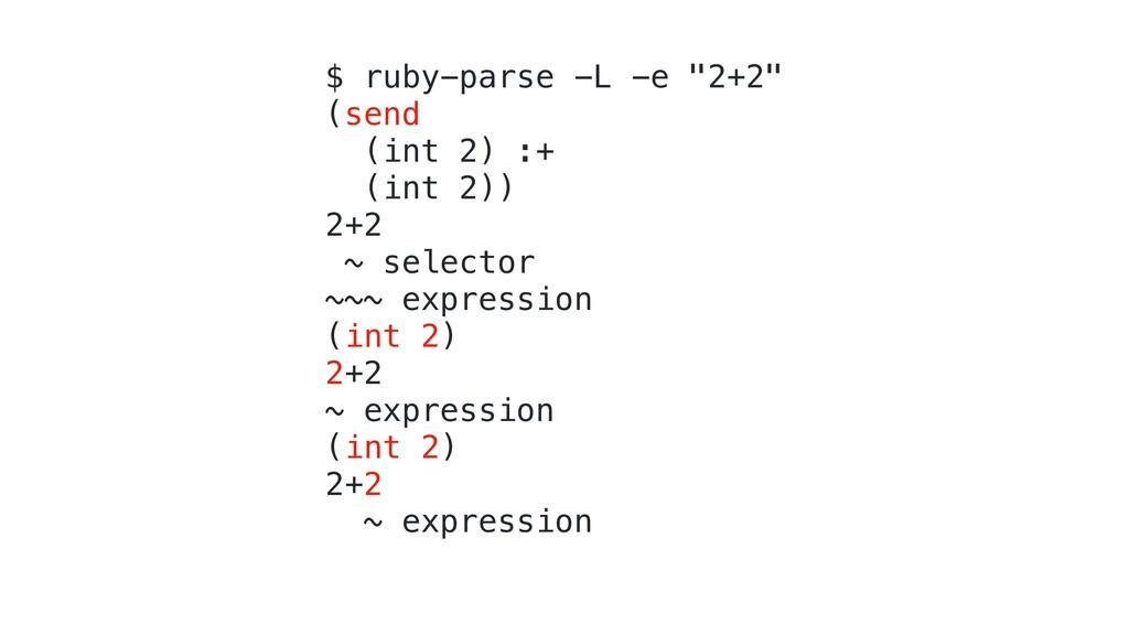 """$ ruby-parse -L -e """"2+2"""" (send (int 2) :+ (int ..."""