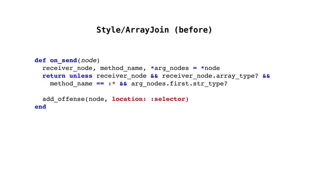 def on_send(node) receiver_node, method_name, *...