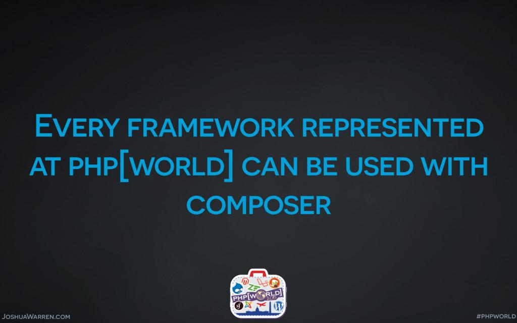 JoshuaWarren.com Every framework represented at...