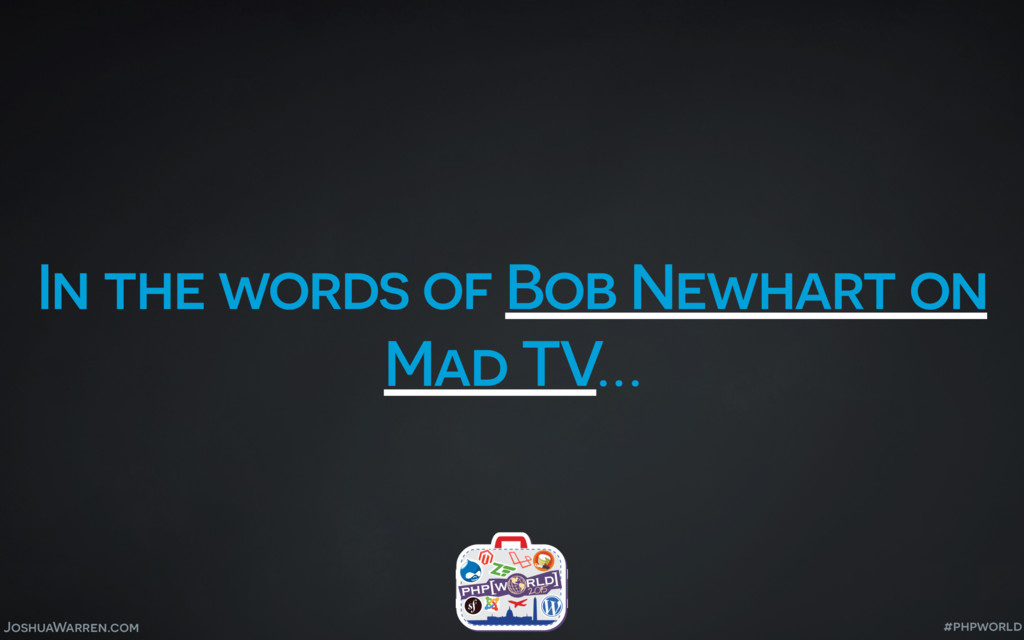 JoshuaWarren.com In the words of Bob Newhart on...