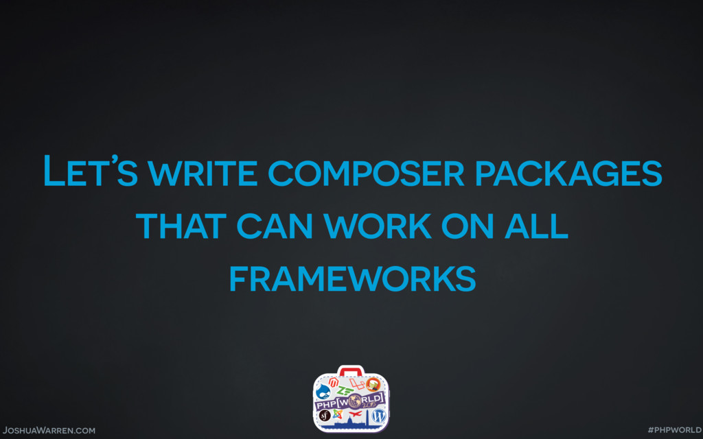 JoshuaWarren.com Let's write composer packages ...