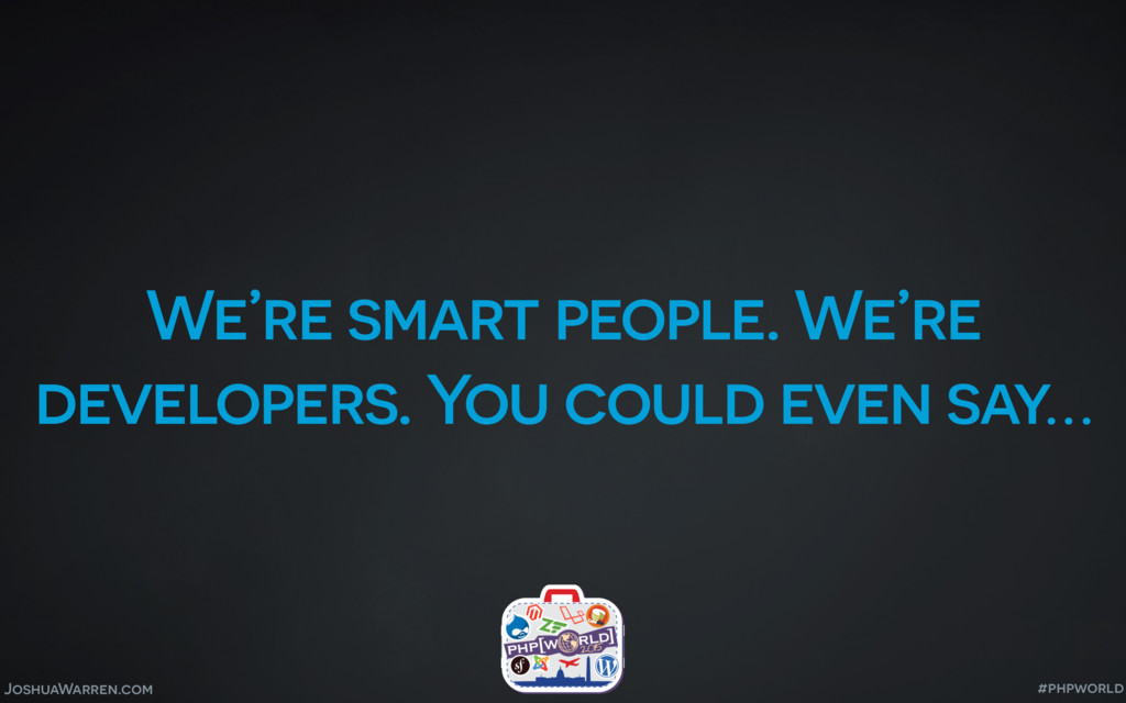 JoshuaWarren.com We're smart people. We're deve...