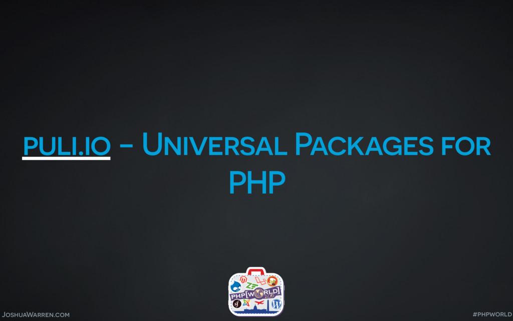JoshuaWarren.com puli.io - Universal Packages f...