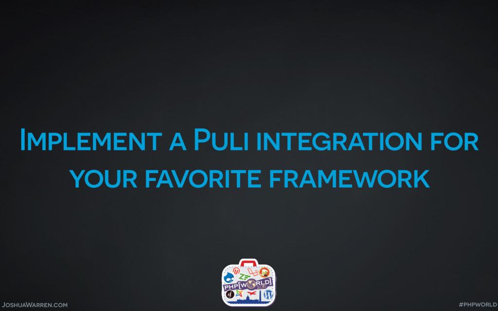 JoshuaWarren.com Implement a Puli integration f...