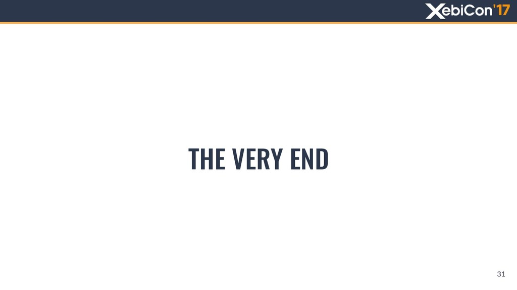 THE VERY END 31