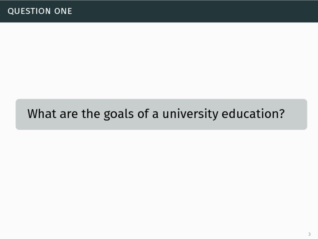 question one What are the goals of a university...