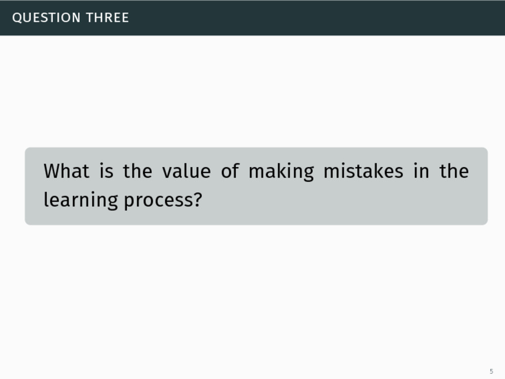 question three What is the value of making mist...