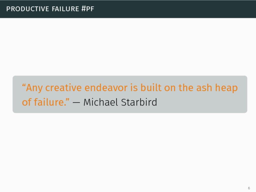 "productive failure #pf ""Any creative endeavor i..."
