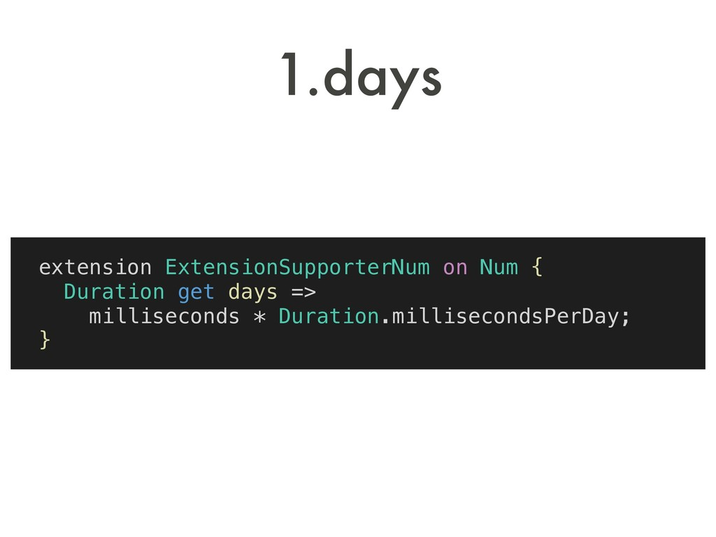 extension ExtensionSupporterNum on Num { Durati...
