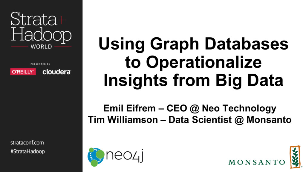 Using Graph Databases to Operationalize Insight...