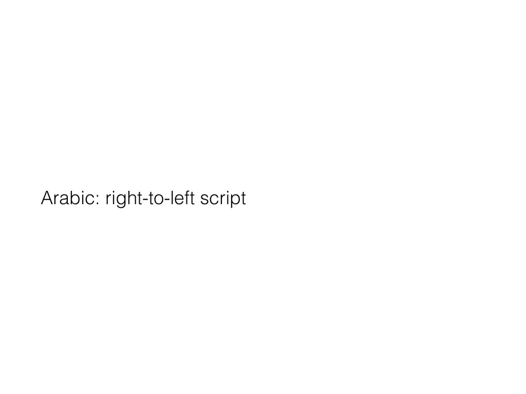Arabic: right-to-left script