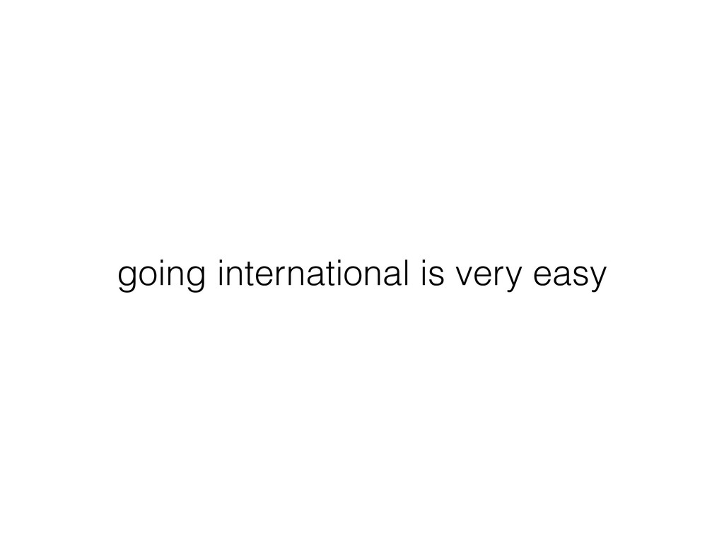 going international is very easy