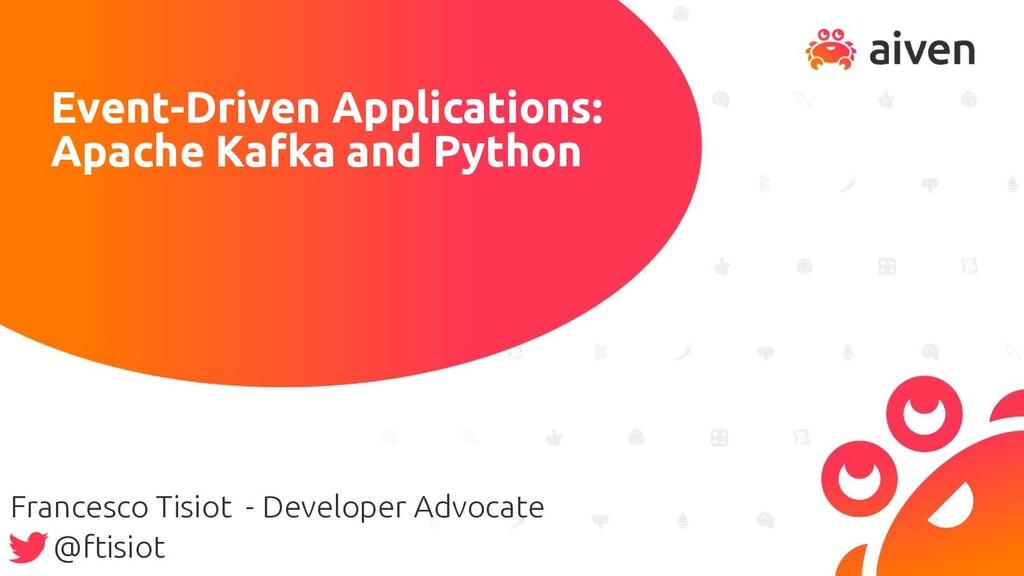 Event-Driven Applications: Apache Kafka and Pyt...