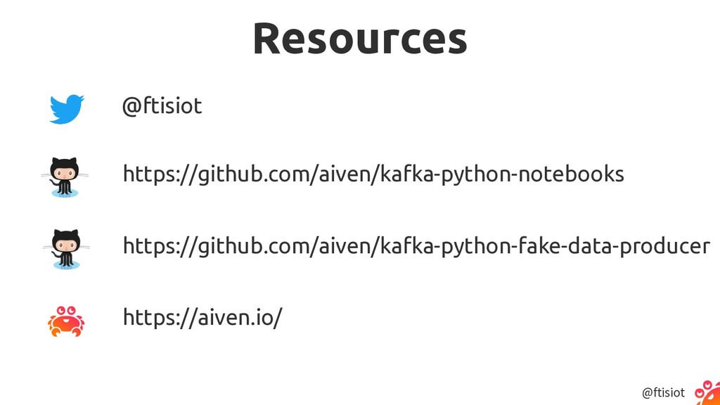@ftisiot Resources https://github.com/aiven/kaf...
