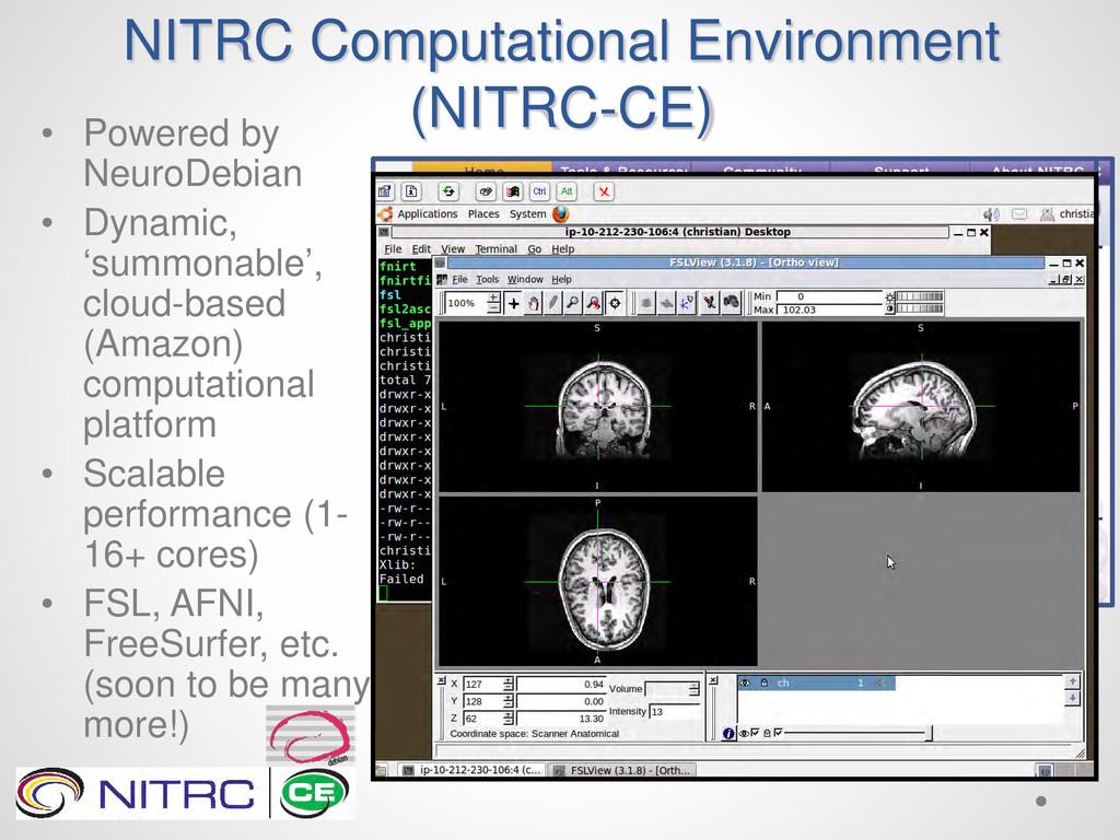 NITRC Computational Environment (NITRC-CE) • Po...