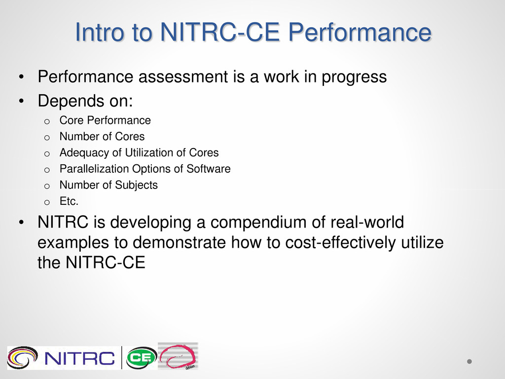 Intro to NITRC-CE Performance • Performance ass...