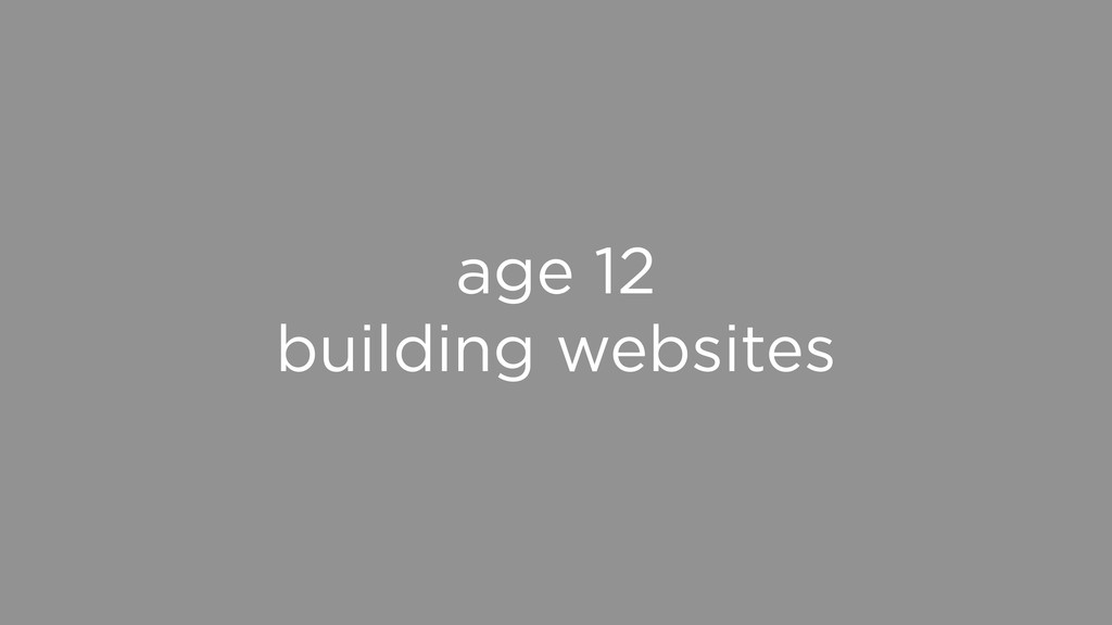 age 12 building websites