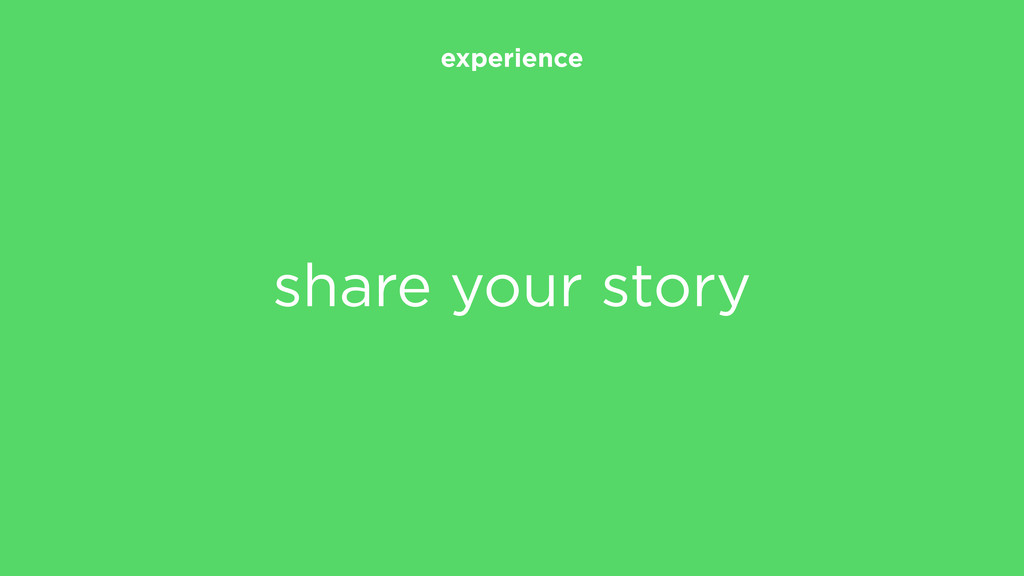 experience share your story
