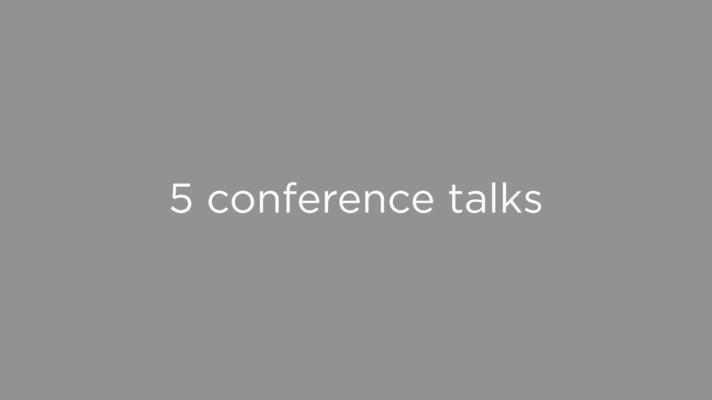 5 conference talks