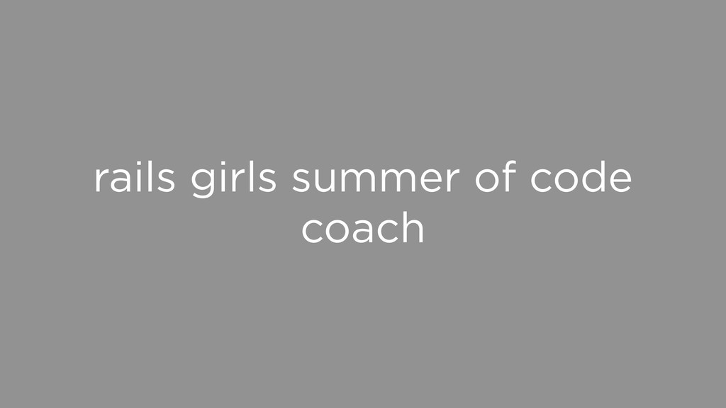 rails girls summer of code coach