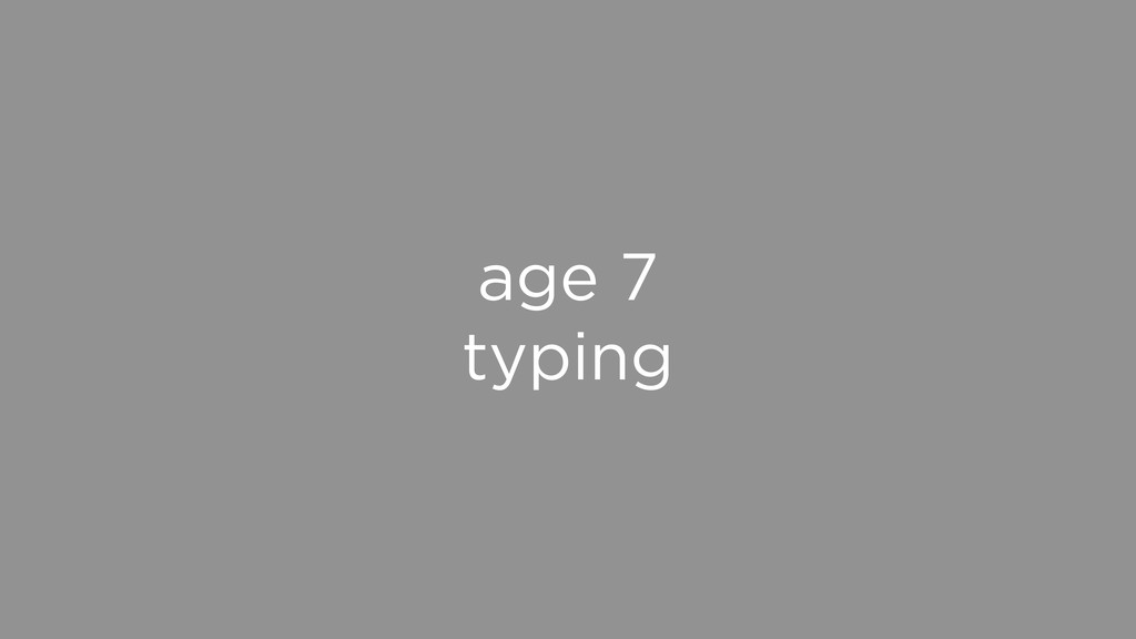 age 7 typing