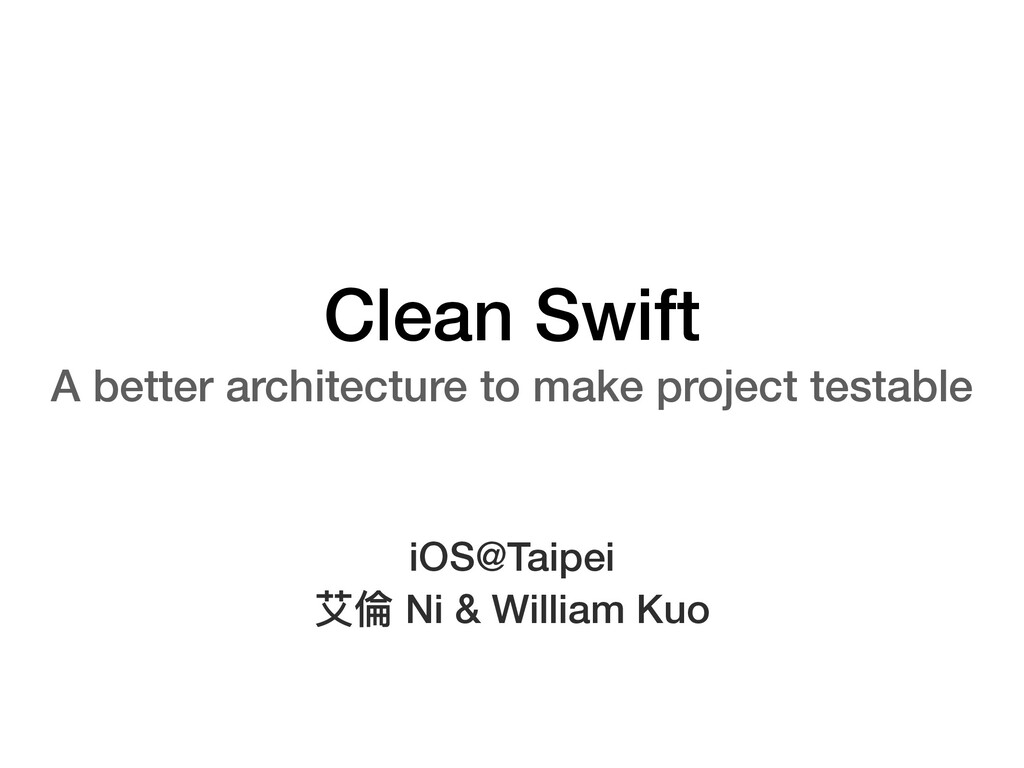 Clean Swift A better architecture to make proje...