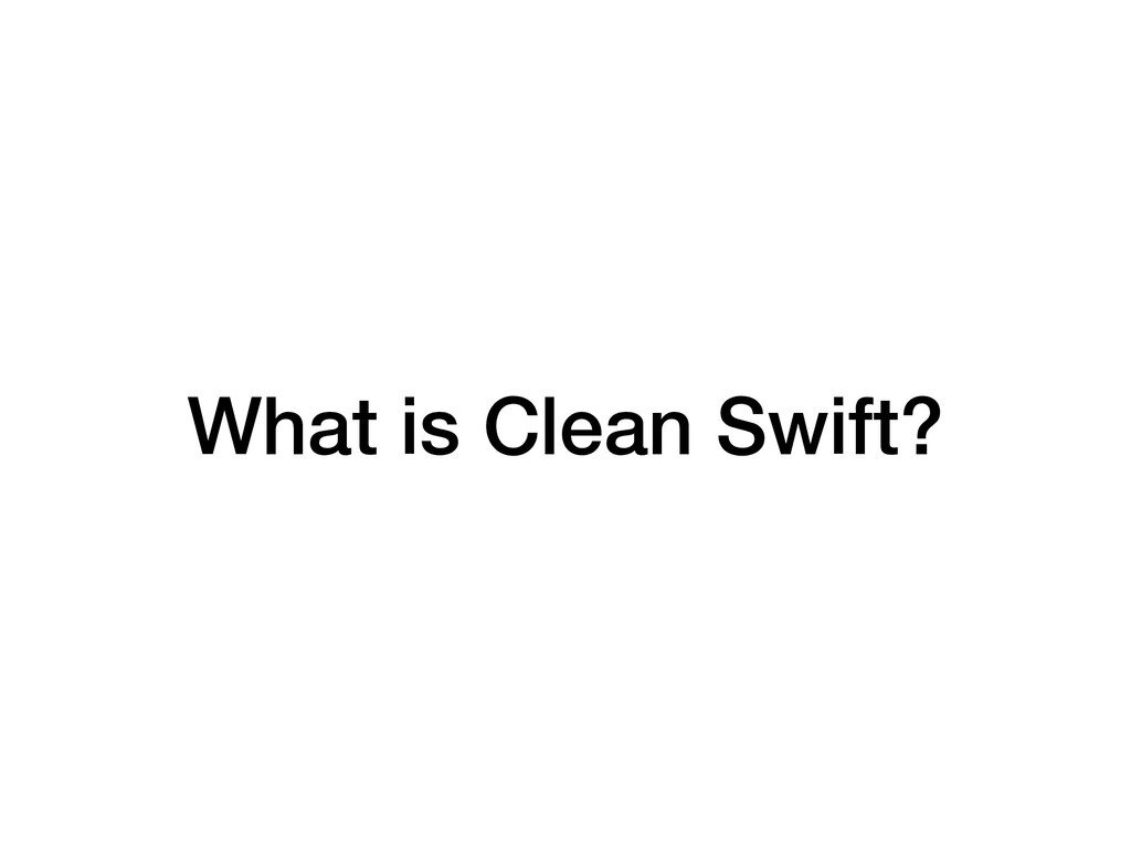What is Clean Swift?