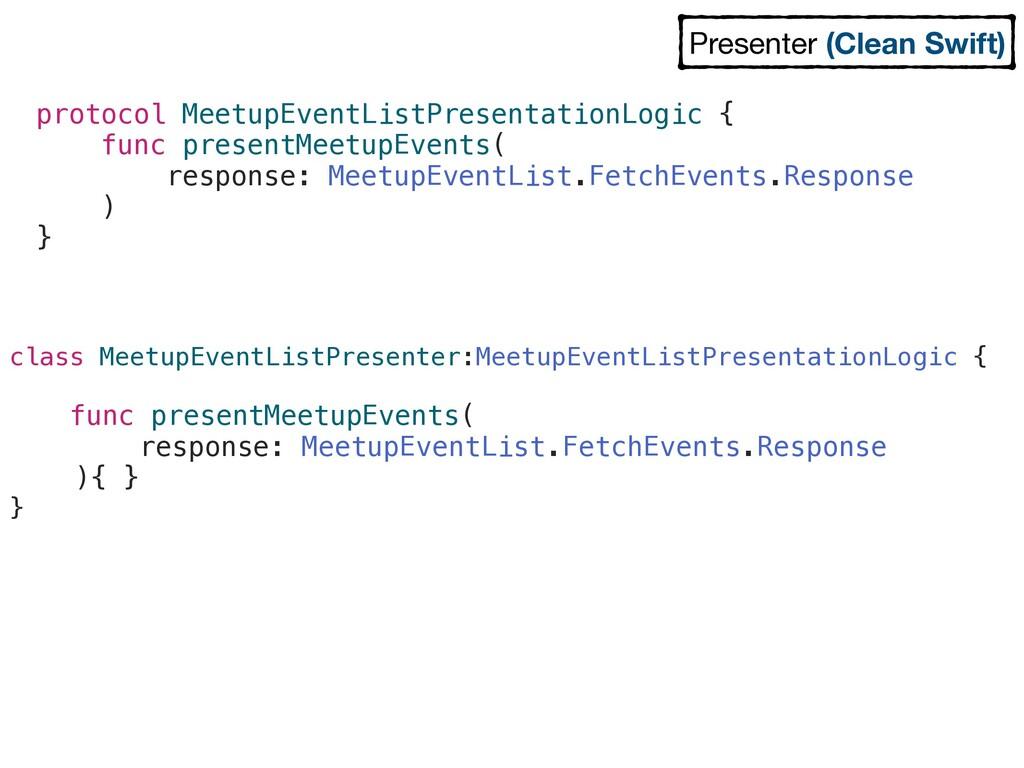 protocol MeetupEventListPresentationLogic { fun...