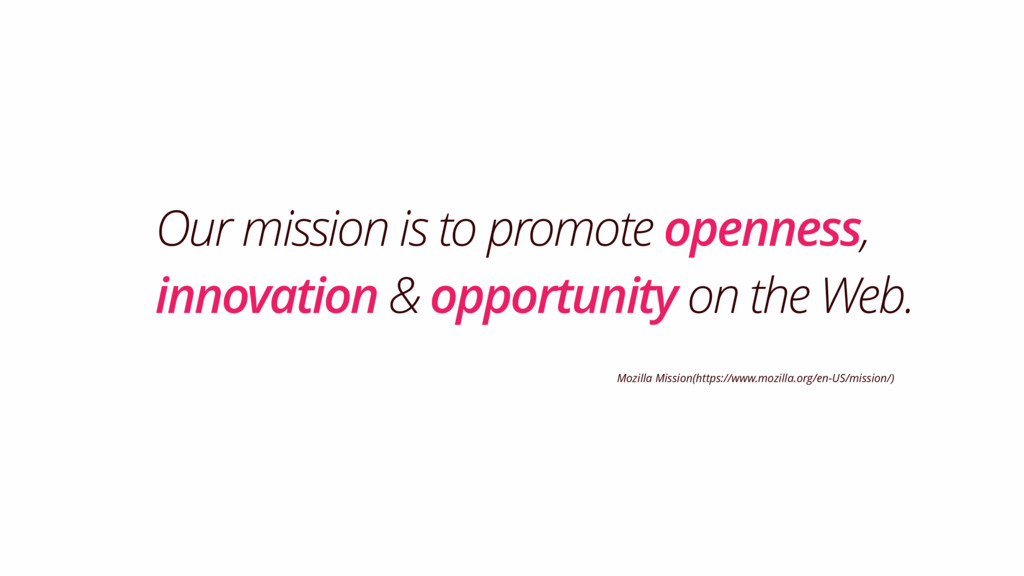 Our mission is to promote openness, innovation ...