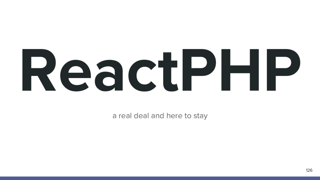 ReactPHP 126 a real deal and here to stay