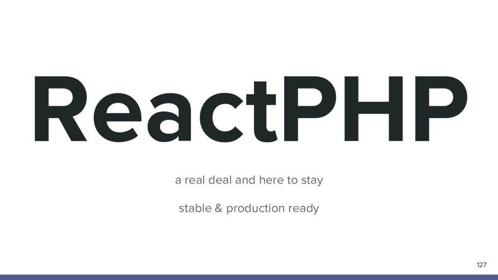 ReactPHP 127 a real deal and here to stay stabl...