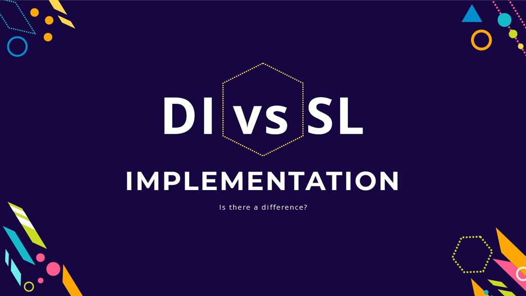 Is there a difference? IMPLEMENTATION DI vs SL