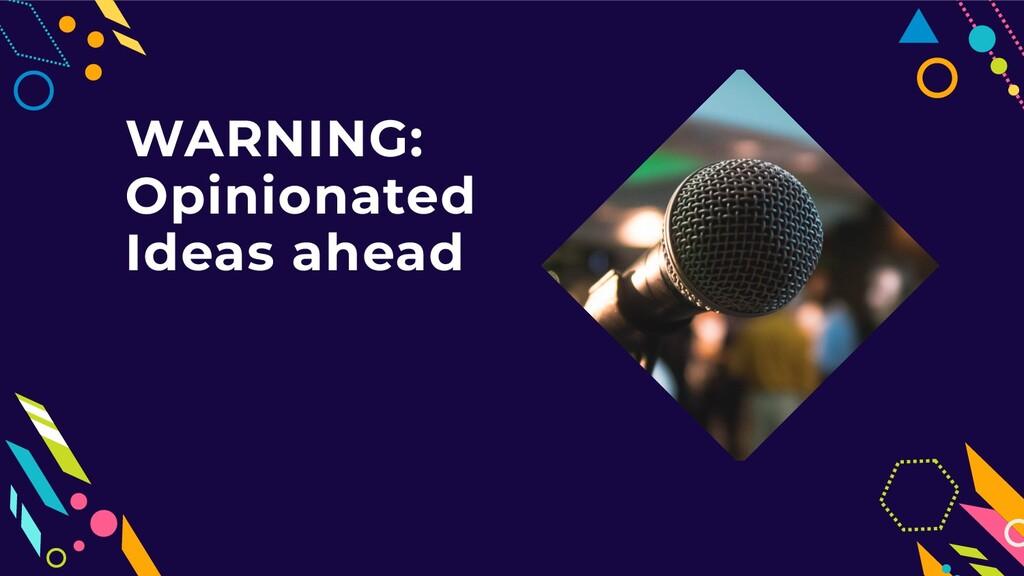 WARNING: Opinionated Ideas ahead