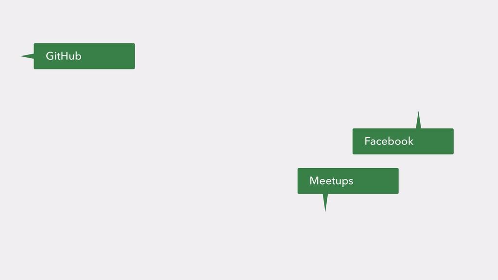 GitHub Facebook Meetups